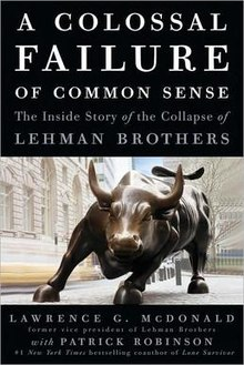 220px-Lawrence_G._McDonald_-_A_Colossal_Failure_of_Common_Sense_The_Inside_Story_of_the_Collapse_of_Lehman_Brothers
